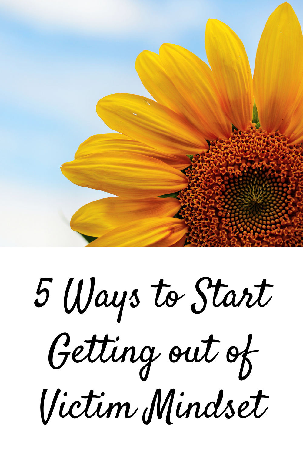 5 Ways to Start Getting out of Victim Mindset
