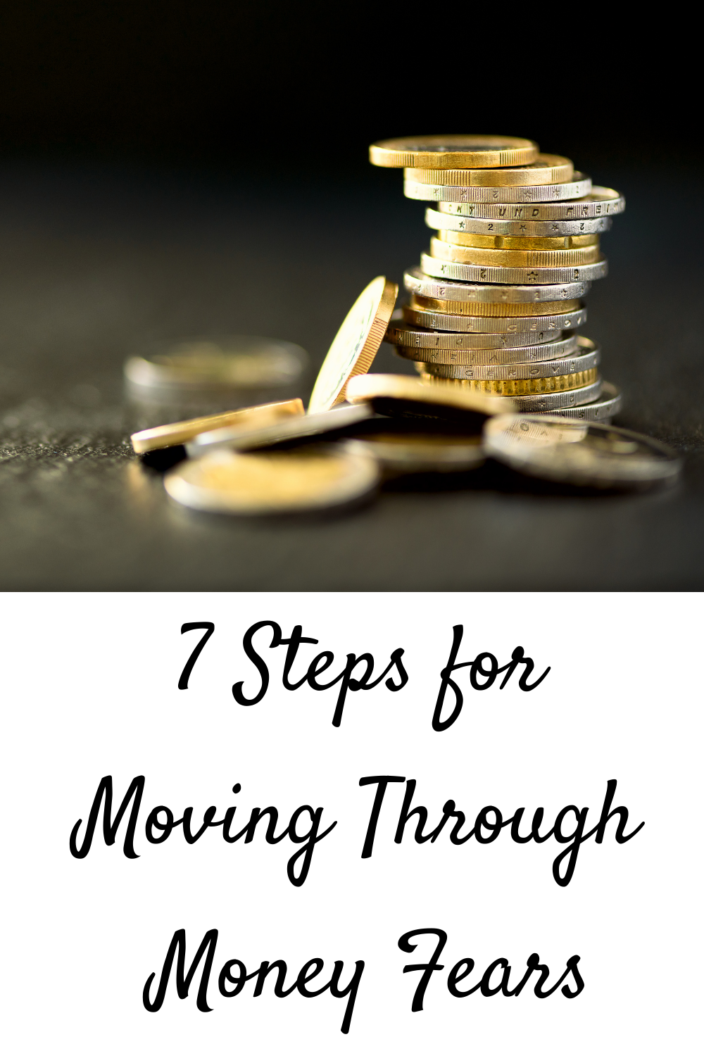 7 Steps for Moving Through Money Fears
