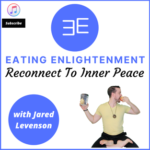 Eating Enlightenment Podcast