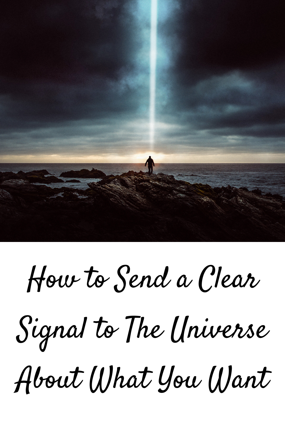 How to Send a Clear Signal to The Universe About What You Want