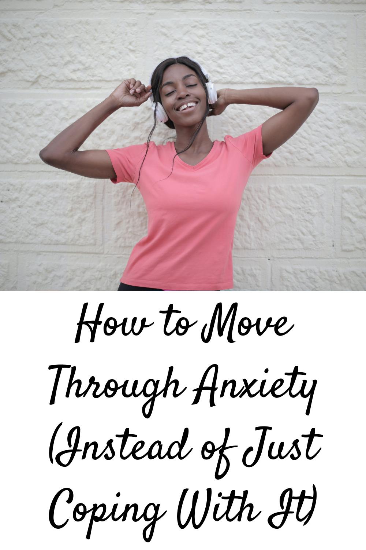 move through anxiety
