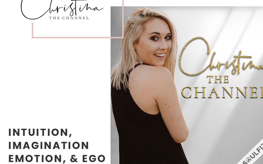 374: Intuition, Imagination, Emotion, & Ego