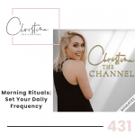 431: Morning Rituals // Set Your Daily Frequency