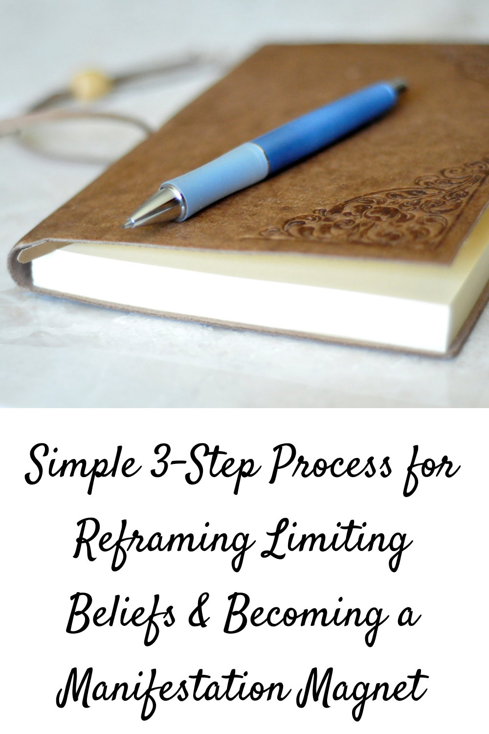 Simple 3-Step Process for Reframing Limiting Beliefs & Becoming a Manifestation Magnet
