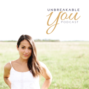 The Unbreakable You Podcast