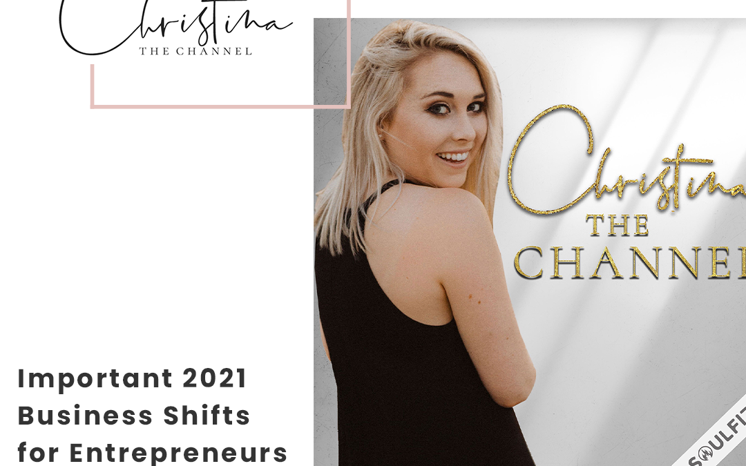 383: Important 2021 Business Shifts for Entrepreneurs
