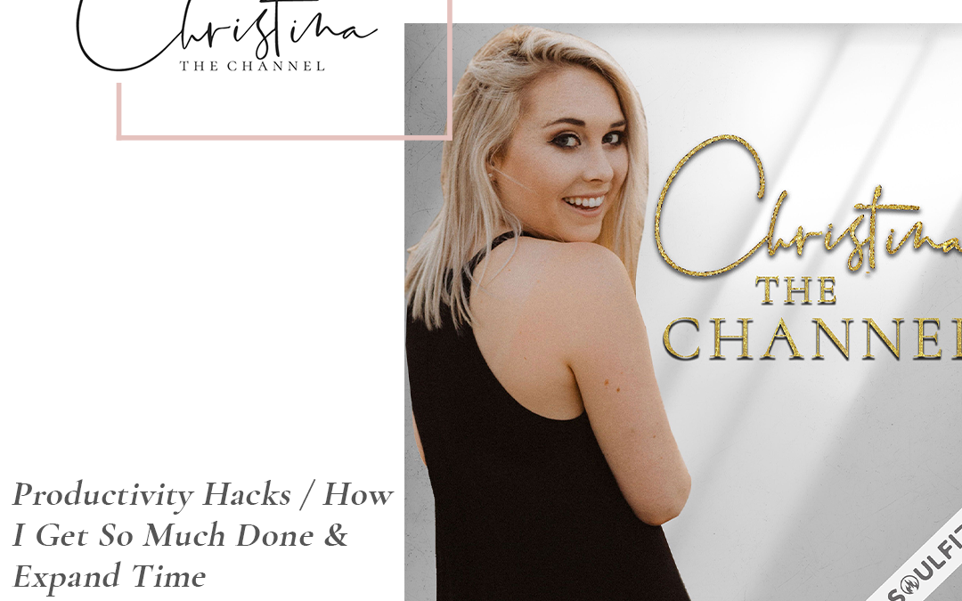 390: Productivity Hacks / How I Get So Much Done & Expand Time