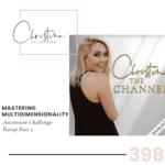 398: Mastering Multidimensionality - Ascension Challenge Recap Part 2
