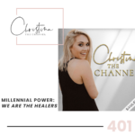 401: Millennial Power - We are the Healers