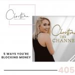 405: 5 Ways You're Blocking Money