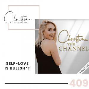 409: Self-Love is Bullsh*t
