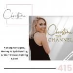 415: Asking for Signs, Money & Spirituality, & Worldviews Falling Apart