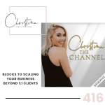 416: Blocks to Scaling Your Business Beyond 1:1 Clients