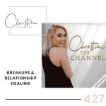 427: Breakups & Relationship Healing