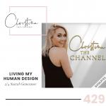 429: Living my Human Design // 2/4 Sacral Generator