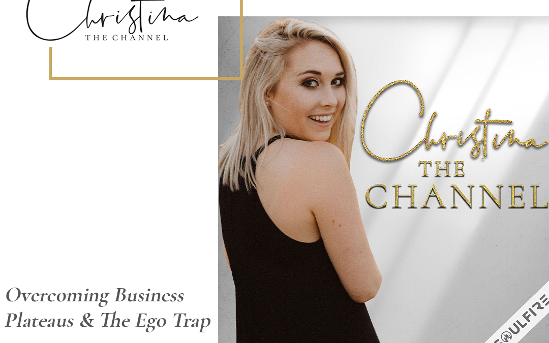 435: Overcoming Business Plateaus & The Ego Trap