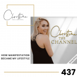 437: How Manifestation Became My Lifestyle