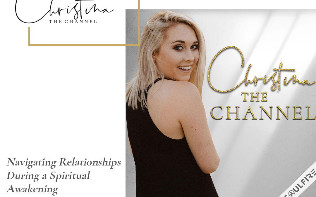 442: Navigating Relationships During a Spiritual Awakening