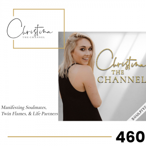 460: Manifesting Soulmates, Twin Flames, & Life Partners