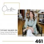 461: Tiffany Gaines on Energy Styling & Shifting Your Wardrobe for Manifestation