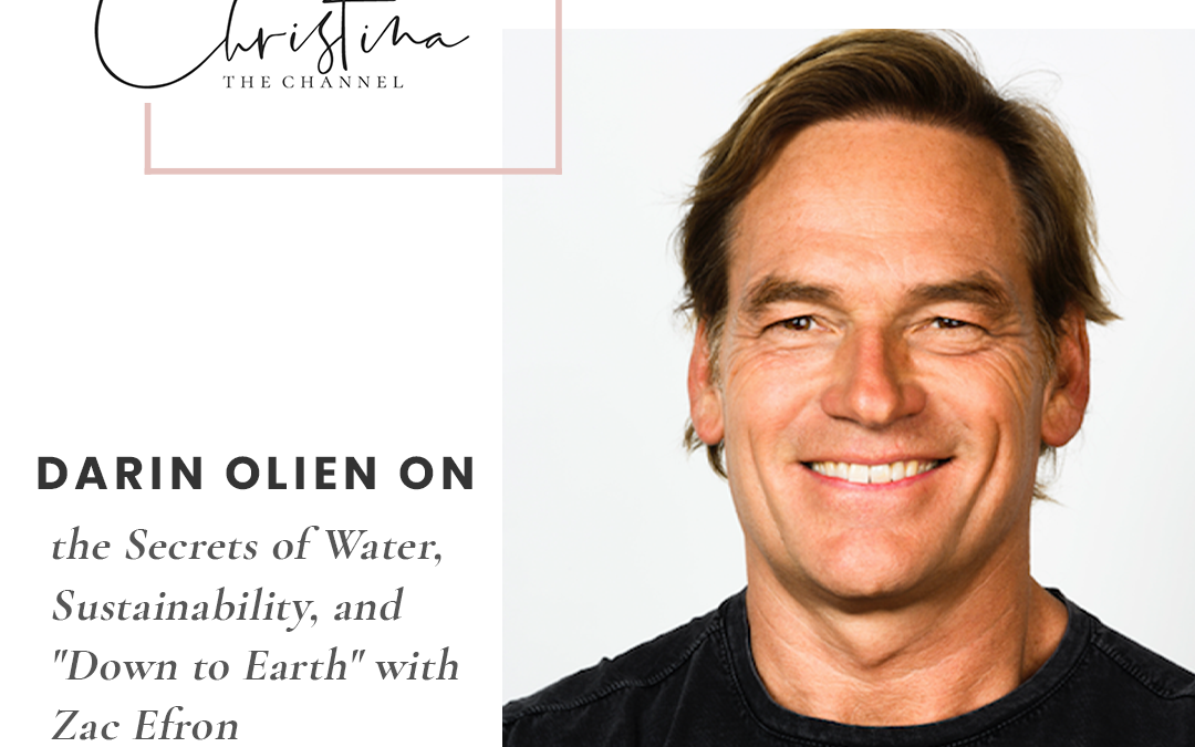"""366: Darin Olien on the Secrets of Water, Sustainability, and """"Down to Earth"""" with Zac Efron"""