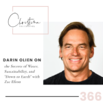 "366: Darin Olien on the Secrets of Water, Sustainability, and ""Down to Earth"" with Zac Efron"