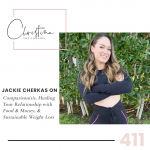 411: Jackie Cherkas on Comparisonitis, Healing Your Relationship with Food & Money, & Sustainable Weight Loss