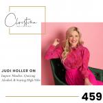 459: Judi Holler on Improv Mindset, Quitting Alcohol, & Staying High-Vibe
